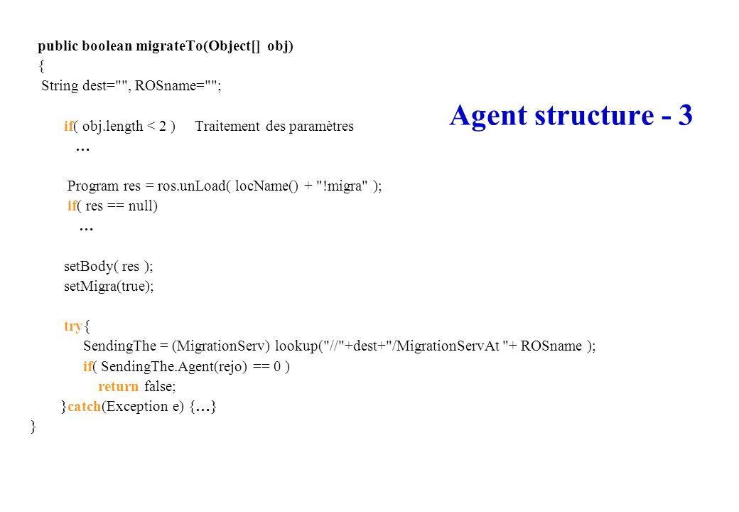 Agent structure - 3 public boolean migrateTo(Object[] obj) {